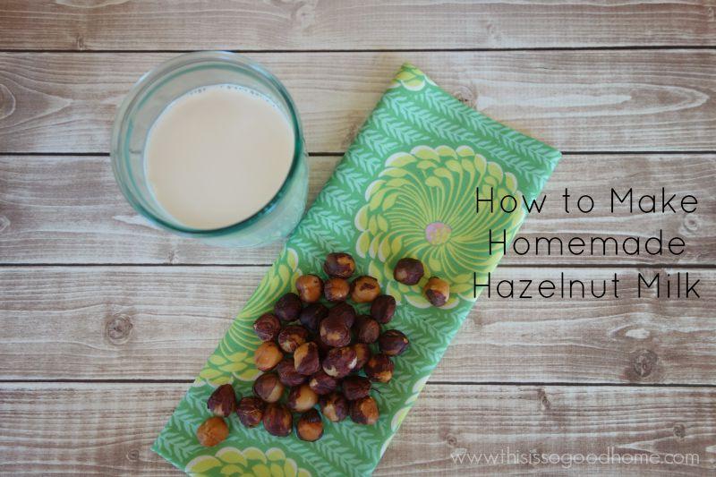 How to Make Hazelnut Milk (a great #dairyfree milk substitute)