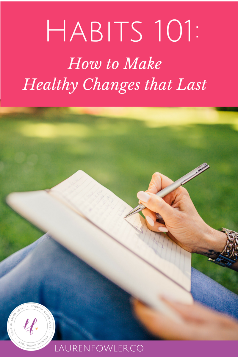 Healthy Habits 101: How to Make Changes that Last