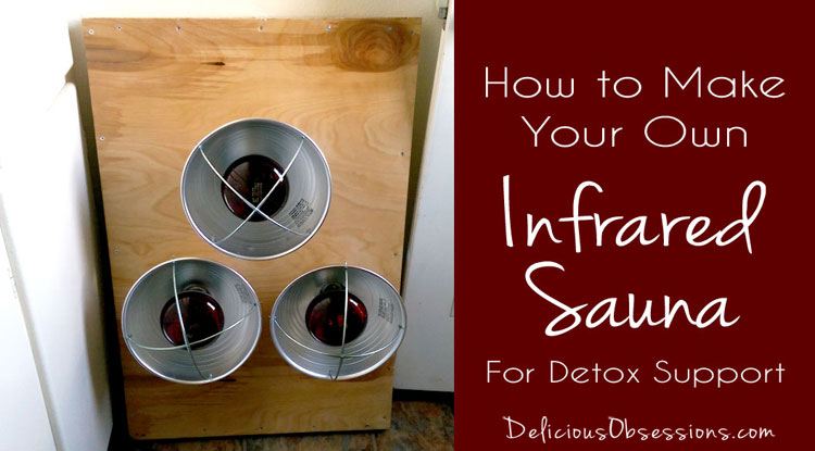 How to Build a Portable Infrared Sauna For Detoxification and Healing