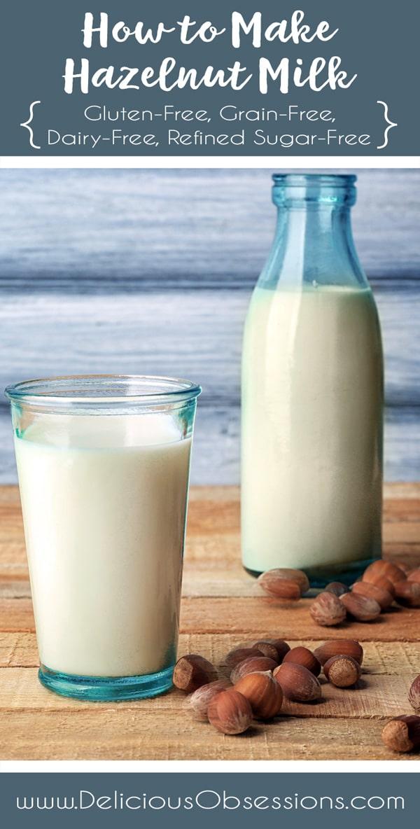 How to Make Hazelnut Milk :: Gluten-Free, Grain-Free, Dairy-Free, Refined Sugar-Free // deliciousobsessions.com