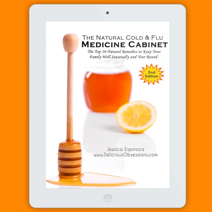The Natural Cold & Flu Medicine Cabinet: My Top 10 Natural Remedies to Keep Your Family Well, Seasonally and Year-Round