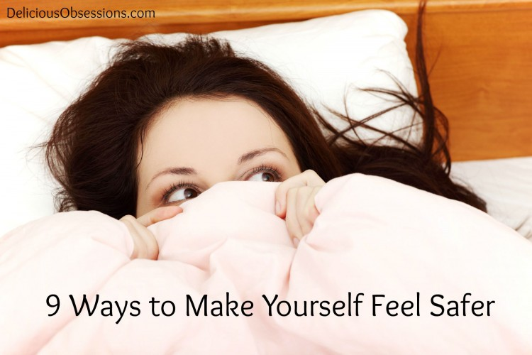 9 Ways to Make Yourself Feel Safer