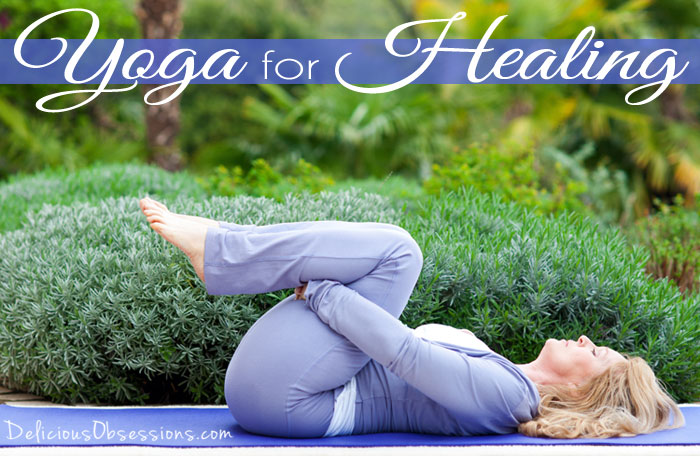 Yoga For Healing Chronic Illness // deliciousobsessions.com