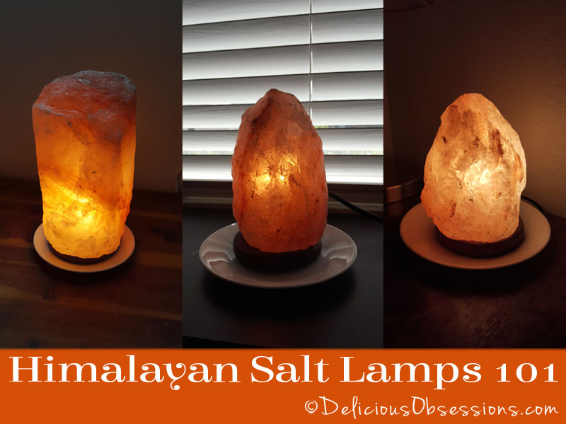Himalayan Salt Lamps 101 - Delicious Obsessions