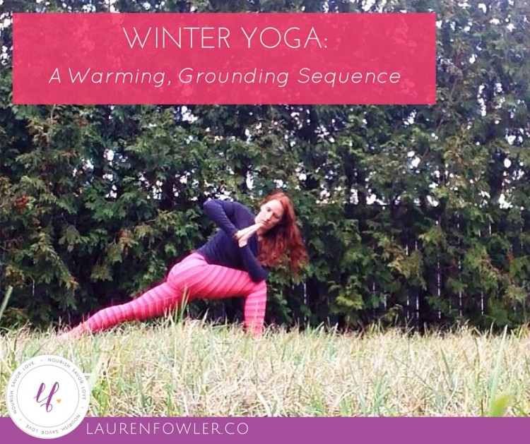 Winter Yoga: A Warming, Grounding Sequence