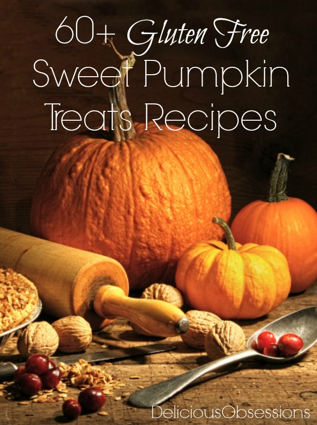 60+ Gluten Free Sweet Pumpkin Treats Recipes // deliciousobsessions.com