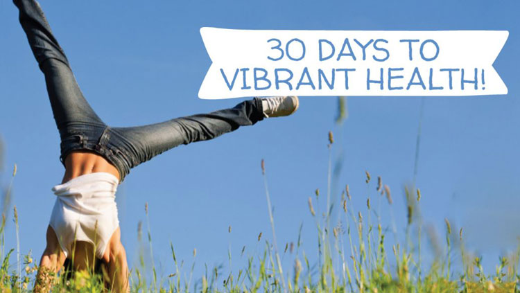 30 Days to Vibrant Health
