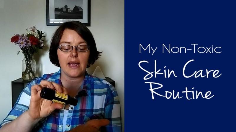 My Non-Toxic Skin Care Routine