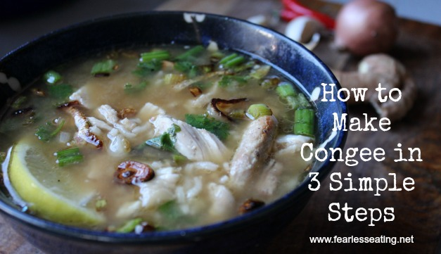 How to Make Congee in 3 Simple Steps + 3 Amazing Congee Recipes!