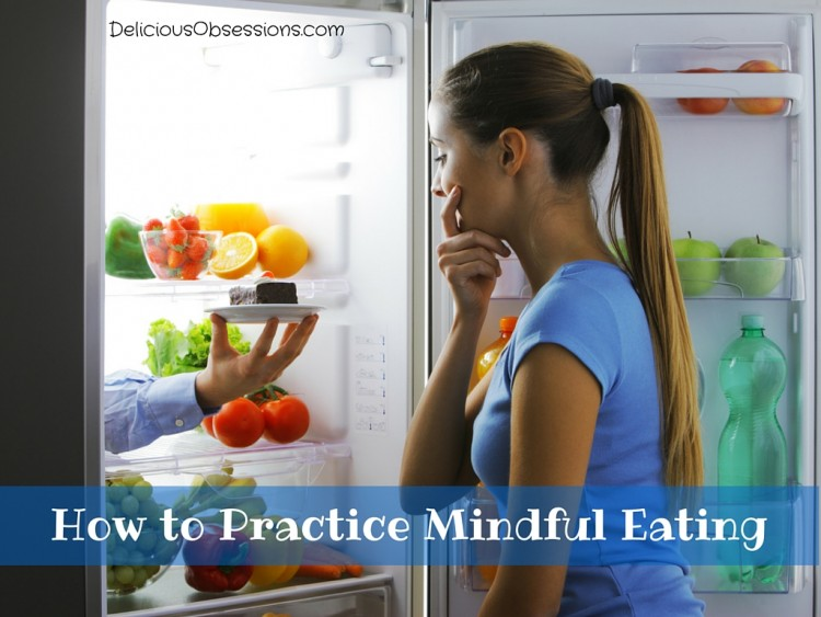 How to Practice Mindful Eating (And Really Enjoy Your Food) // deliciousobsessions.com