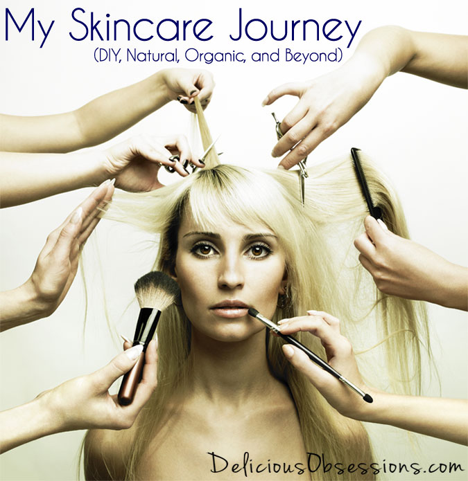 My Skincare Journey (DIY, Natural, Organic, and Beyond) and a New Revolution // deliciousobsessions.com