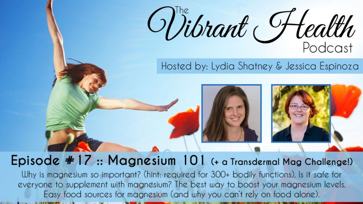 The VH Podcast, Episode 17: Magnesium 101 (+ a Transdermal Mag Challenge!)