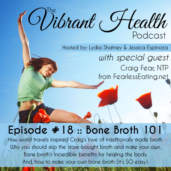 The VH Podcast, Episode 18: Bone Broth 101 // deliciousobsessions.com
