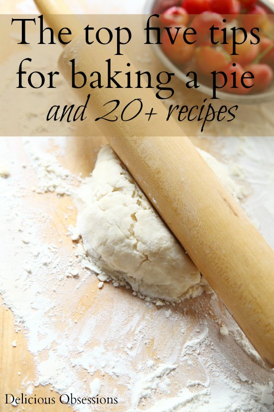 The Top 5 Tips For a Perfect Pie (and 20+ recipes)