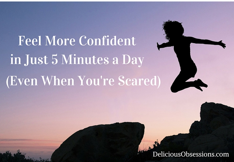 Feel More Confident in Just 5 Minutes a Day // deliciousobsessions.com
