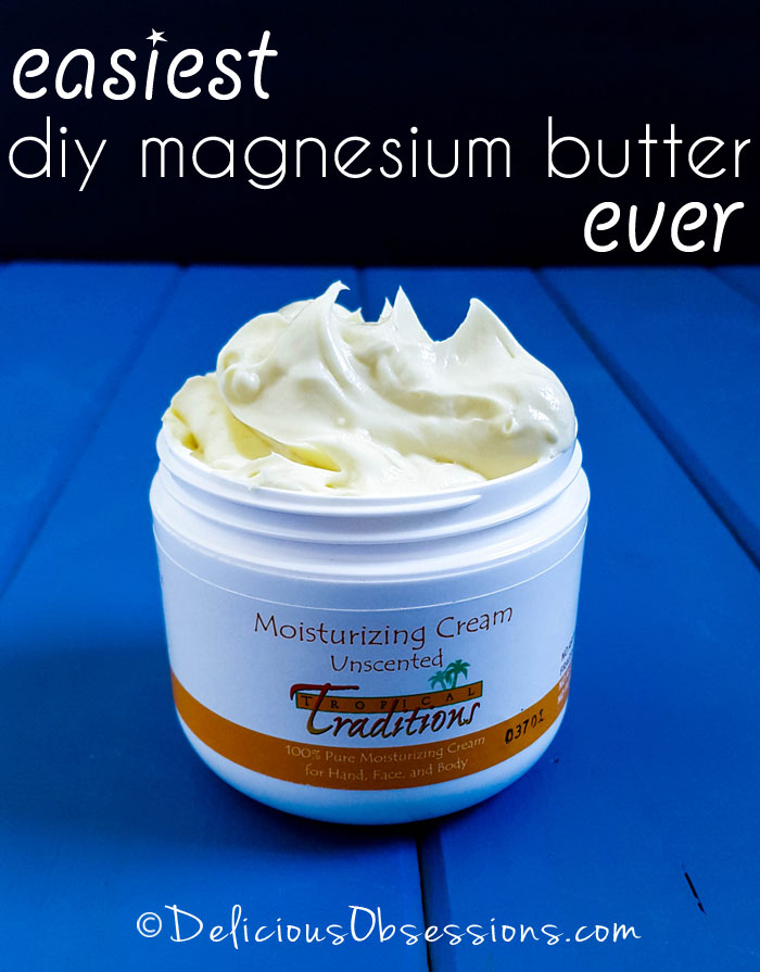 The Easiest DIY Magnesium Body Butter and Lotion Ever // deliciousobsessions.com