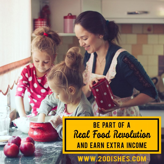 Be Part of a Real Food Revolution (and earn extra income) // deliciousobsessions.com
