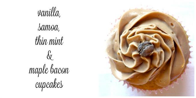 Vanilla, Samoa, Thin Mint & Maple Bacon Cupcakes | Delicious Obsessions