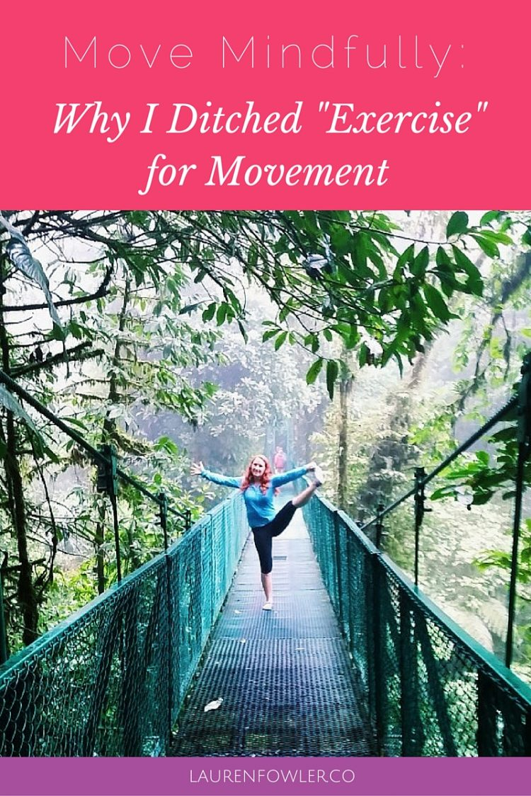 "Move Mindfully: Why I Ditched ""Exercise"" for Movement // deliciousobsessions.com"