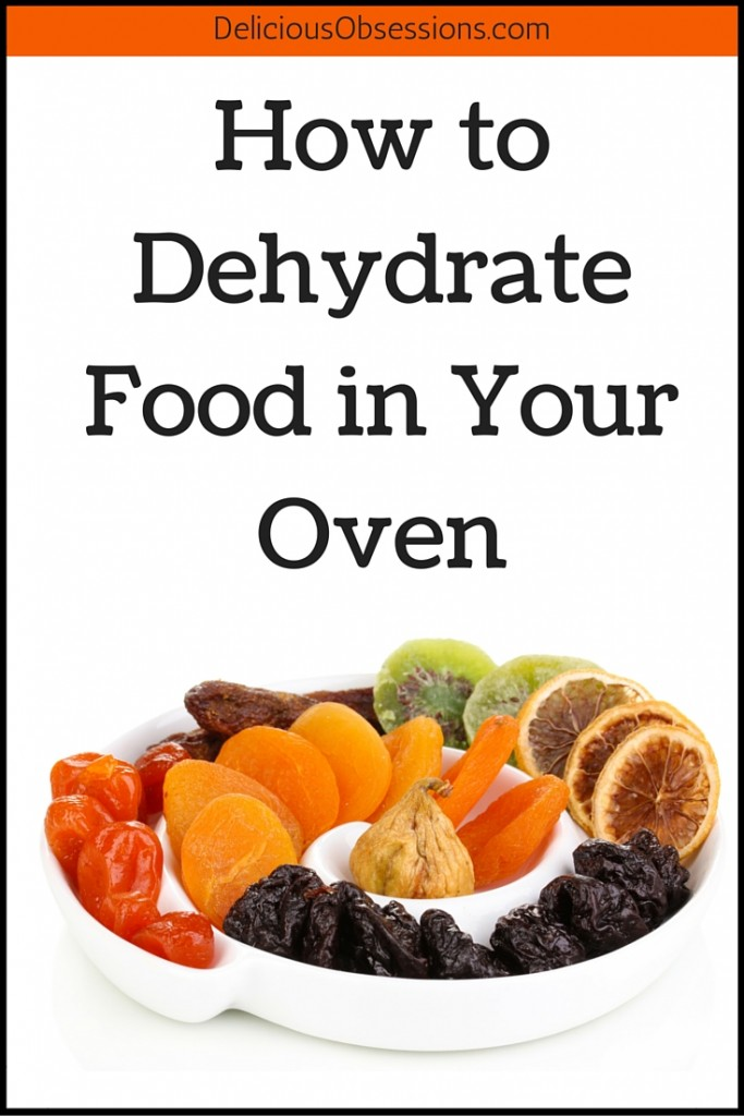 How to Dehydrate Food in Your Oven // deliciousobsessions.com