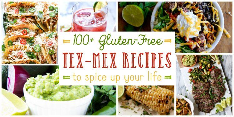 100+ Gluten-Free Tex-Mex Recipes