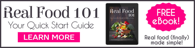 Real Food 101: Practical Tips for Healthy Eating - Get your Free copy today!