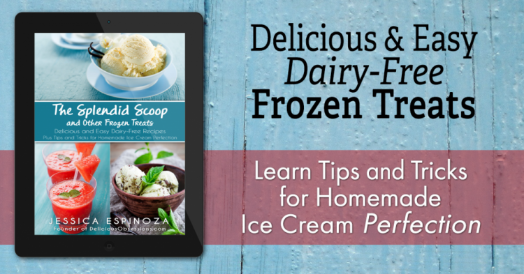 The Splendid Scoop and Other Frozen Treat eBook :: Delicious & Easy Dairy-Free Recipes // deliciousobsessions.com