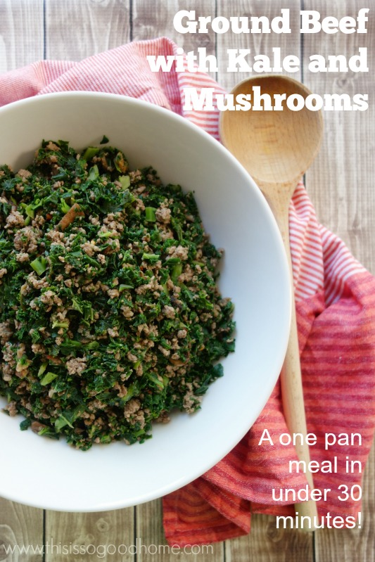 Ground Beef with Kale and Mushrooms is a quick, one pan meal that is on the table in under 30 minutes and is also Paleo! // deliciousobsessions.com