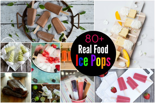 80+ Real Food Ice Pops - Stay Cool and Healthy All Year Long! // deliciousobsessions.com