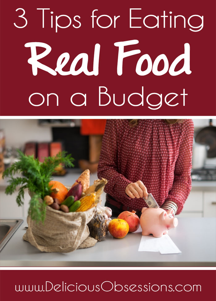 3 Tips For Eating Real Food On A Budget
