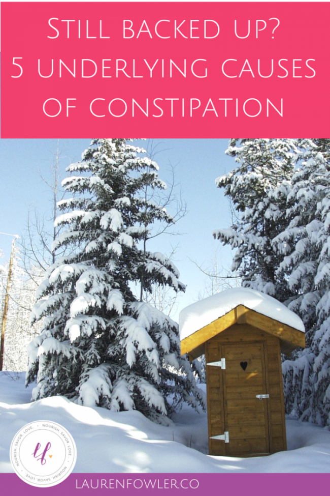 Still Backed Up? 5 Underlying Causes of Constipation