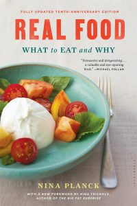 Real Food: What To Eat and Why by Nina Planck