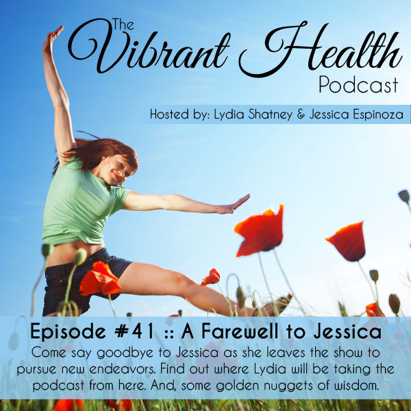 The VH Podcast, Episode 41: A Farewell to Jessica // deliciousobsessions.com