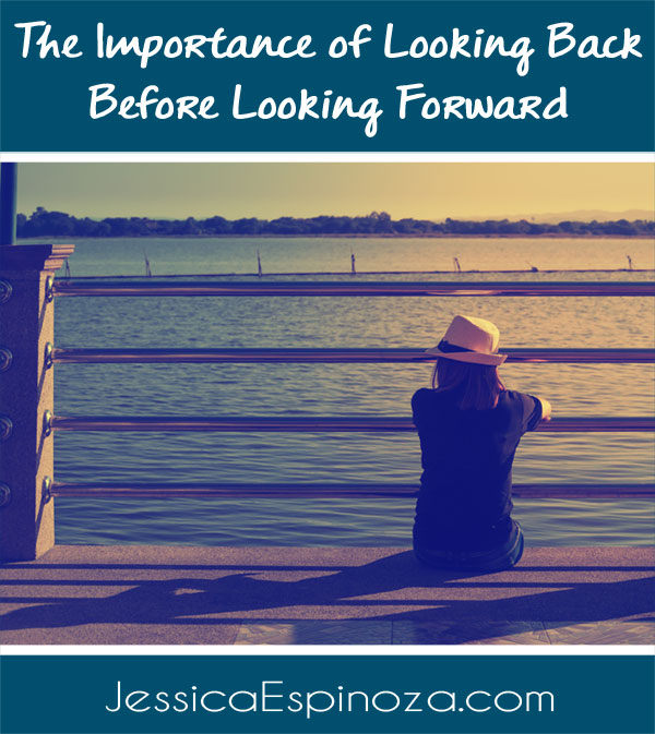 The Importance of Looking Back Before Looking Forward