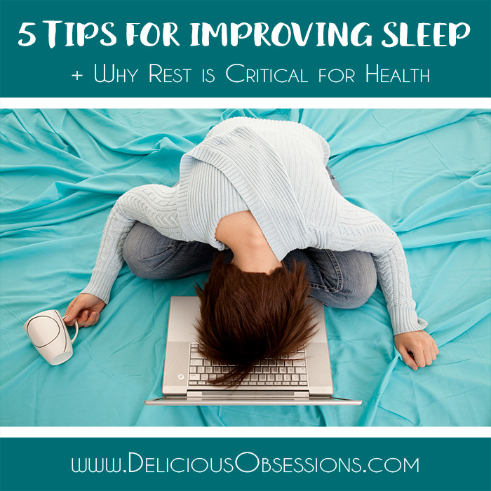 5 Tips for Improving Sleep (Naturally) + 3 Reasons Why Rest is Critical for Health