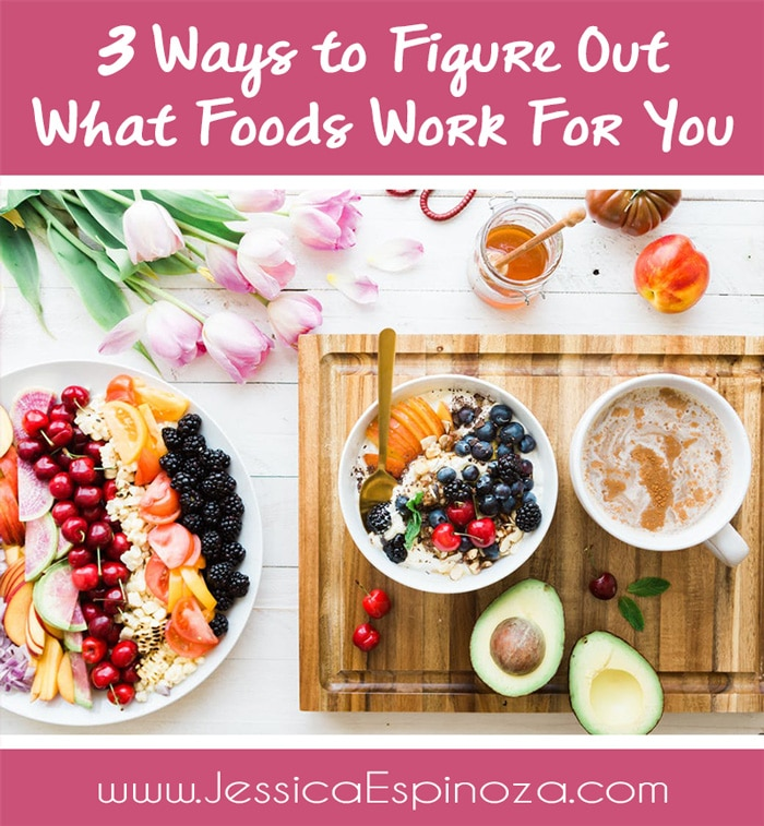 3 Ways to Figure Out What Foods Work For You