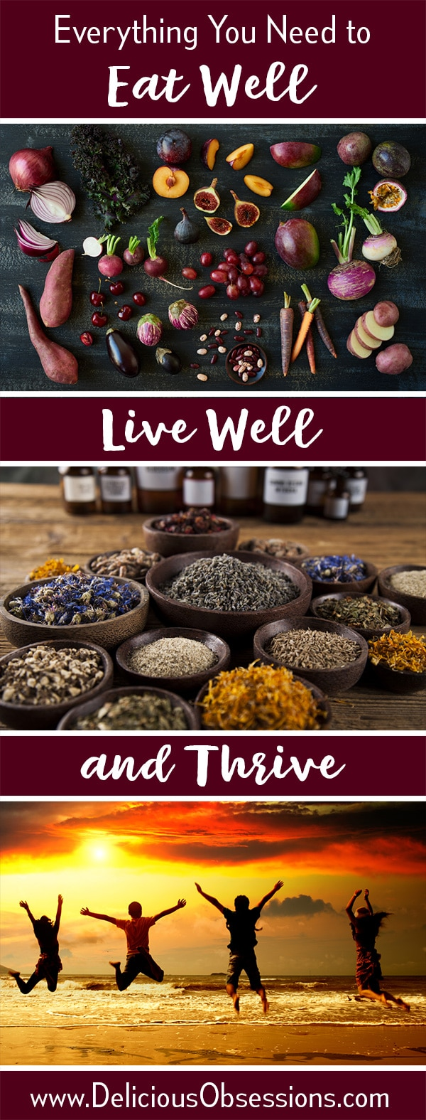 Everything You Need to Eat Well, Live Well, and Thrive