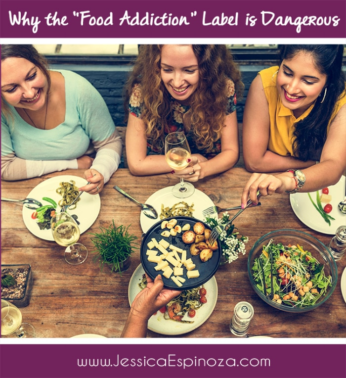 """Why the """"Food Addiction"""" Label is Dangerous"""