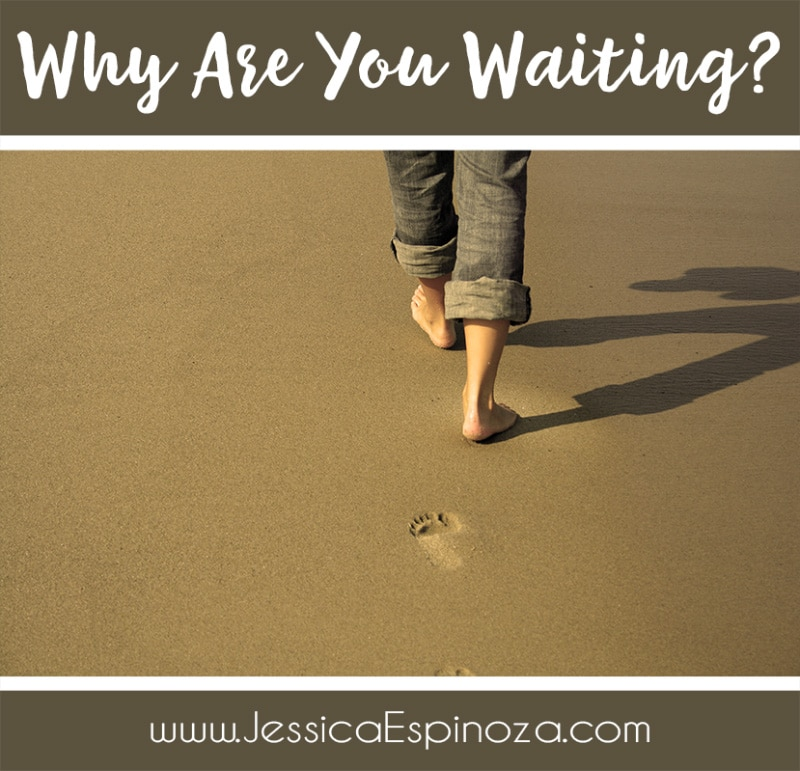 Why Are You Waiting?