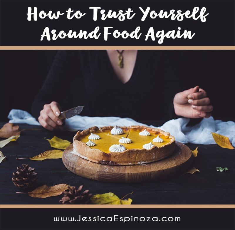 How to Trust Yourself Around Food Again + 3 Practical Steps to Get Started