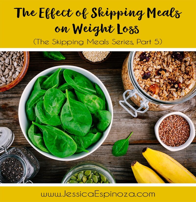 The Skipping Meals Series, Part 5: The Effect of Skipping Meals on Weight Loss