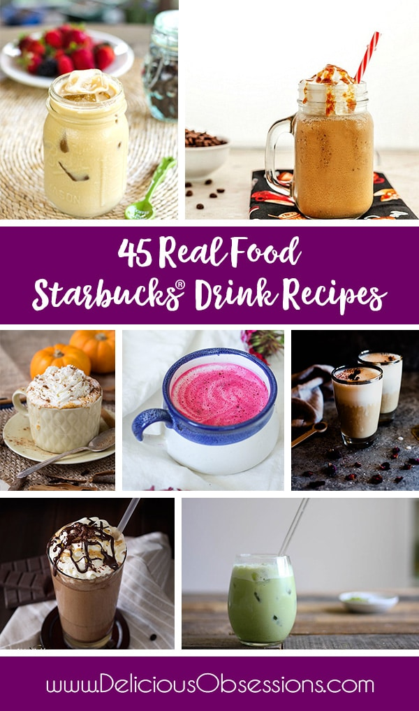 45 Real Food Starbucks® Drink Recipes + My Love Affair with Coffee