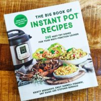 The Big Book of Instant Pot Recipes: 240 Must-Try Dishes for Your Multi-Function Cooker