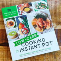 Low-Carb Cooking with Your Instant Pot: 80 Fast and Easy Family Meals
